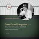 Casey, Crime Photographer, Vol. 1 - eAudiobook