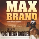 Over the Northern Border - eAudiobook