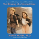 The Blessing of a Skinned Knee - eAudiobook