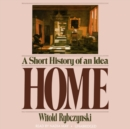 Home : A Short History of an Idea - eAudiobook