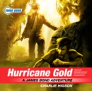 Hurricane Gold : A James Bond Adventure - eAudiobook