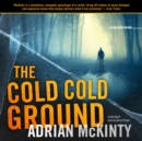 The Cold Cold Ground - eAudiobook