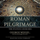 Roman Pilgrimage : The Station Churches - eAudiobook
