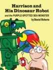 Harrison and His Dinosaur Robot and the Purple Spotted Sea Monster - eBook