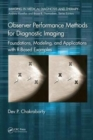 Observer Performance Methods for Diagnostic Imaging : Foundations, Modeling, and Applications with R-Based Examples - Book