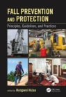 Fall Prevention and Protection : Principles, Guidelines, and Practices - Book
