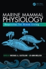 Marine Mammal Physiology : Requisites for Ocean Living - Book