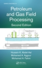 Petroleum and Gas Field Processing - eBook