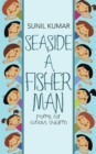 Seaside  a Fisherman : Poems for Curious Children - eBook