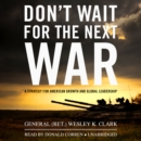 Don't Wait for the Next War - eAudiobook