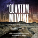 The Quantum Moment - eAudiobook