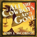 All the Cowboys Ain't Gone - eAudiobook