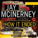 How It Ended : New and Collected Stories - eAudiobook