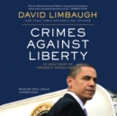 Crimes against Liberty : An Indictment of President Barack Obama - eAudiobook