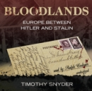 Bloodlands : Europe Between Hitler and Stalin - eAudiobook
