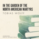 In the Garden of the North American Martyrs - eAudiobook