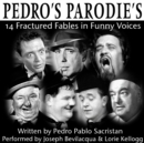 Pedro's Parodies : 14 Fractured Fables in Famous Funny Voices - eAudiobook