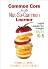 Common Core for the Not-So-Common Learner, Grades K-5 : English Language Arts Strategies - eBook