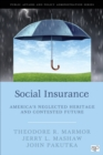 Social Insurance : America's Neglected Heritage and Contested Future - eBook