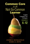 Common Core for the Not-So-Common Learner, Grades 6-12 : English Language Arts Strategies - eBook
