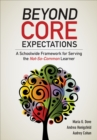 Beyond Core Expectations : A Schoolwide Framework for Serving the Not-So-Common Learner - eBook