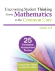 Uncovering Student Thinking About Mathematics in the Common Core, Grades 6-8 : 25 Formative Assessment Probes - eBook