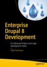 Enterprise Drupal 8 Development : For Advanced Projects and Large Development Teams - Book