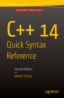 C++ 14 Quick Syntax Reference : Second Edition - eBook