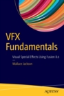 VFX Fundamentals : Visual Special Effects Using Fusion 8.0 - Book