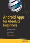 Android Apps for Absolute Beginners : Covering Android 7 - Book