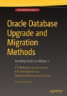 Oracle Database Upgrade and Migration Methods : Including Oracle 12c Release 2 - Book