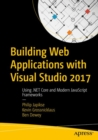 Building Web Applications with Visual Studio 2017 : Using .NET Core and Modern JavaScript Frameworks - eBook