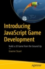 Introducing JavaScript Game Development : Build a 2D Game from the Ground Up - eBook