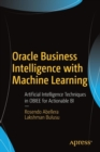 Oracle Business Intelligence with Machine Learning : Artificial Intelligence Techniques in OBIEE for Actionable BI - Book