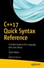 C++17 Quick Syntax Reference : A Pocket Guide to the Language, APIs and Library - eBook