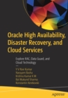 Oracle High Availability, Disaster Recovery, and Cloud Services : Explore RAC, Data Guard, and Cloud Technology - Book