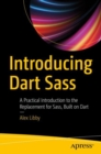 Introducing Dart Sass : A Practical Introduction to the Replacement for Sass, Built on Dart - Book