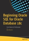 Beginning Oracle SQL for Oracle Database 18c : From Novice to Professional - Book
