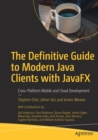 The Definitive Guide to Modern Java Clients with JavaFX : Cross-Platform Mobile and Cloud Development - Book