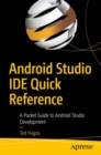 Android Studio IDE Quick Reference : A Pocket Guide to Android Studio Development - Book