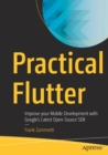 Practical Flutter : Improve your Mobile Development with Google's Latest Open-Source SDK - Book