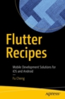 Flutter Recipes : Mobile Development Solutions for iOS and Android - Book