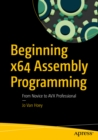 Beginning x64 Assembly Programming : From Novice to AVX Professional - eBook