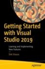 Getting Started with Visual Studio 2019 : Learning and Implementing New Features - eBook