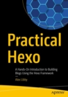 Practical Hexo : A Hands-On Introduction to Building Blogs Using the Hexo Framework - Book