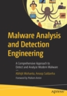 Malware Analysis and Detection Engineering : A Comprehensive Approach to Detect and Analyze Modern Malware - Book