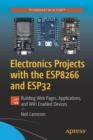Electronics Projects with the ESP8266 and ESP32 : Building Web Pages, Applications, and WiFi Enabled Devices - Book