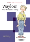 Waylon! One Awesome Thing - Book