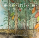 The Forest in the Tree : How Fungi Shape the Earth - Book