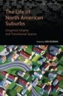 The Life of North American Suburbs - Book